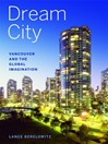 Dream City (eBook): Vancouver and the Global Imagination
