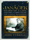 Janácek (eBook): Years of a Life, Volume 1 (1854-1914): The Lonely Blackbird