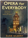 Opera for Everybody (eBook): The Story of English National Opera