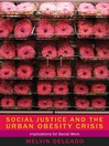 Social Justice and the Urban Obesity Crisis (eBook): Implications for Social Work