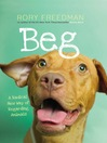 Beg (eBook): A Radical New Way of Regarding Animals