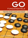 Go Fundamentals (eBook): Everything You Need to Know to Play and Win Asian's Most Popular Game of Martial Strategy