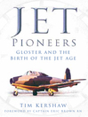 Jet Pioneers (eBook): Gloster and the Birth of the Jet Age