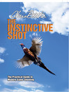 Instinctive Shot (eBook): The Practical Guide to Modern Game Shooting