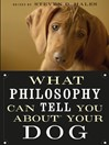 What Philosophy Can Tell You about Your Dog eBook