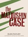 The Matiushin Case (eBook)