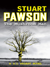 The Mushroom Man (eBook): D.I. Charlie Priest Series, Book 2