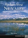 Backpacking Nevada (eBook): From Slickrock Canyons to Granite Summits
