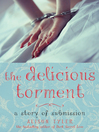 The Delicious Torment (eBook): A Story of Submission