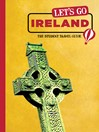 Let's Go Ireland (eBook): The Student Travel Guide