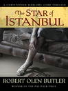 The Star of Istanbul (eBook): Christopher Marlowe Cobb Series, Book 2
