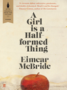 A Girl Is a Half-formed Thing (eBook)