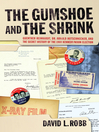 The Gumshoe and the Shrink (eBook): Guenther Reinhardt, Dr. Arnold Hutschnecker, and the Secret History of the 1960 Kennedy/Nixon Election