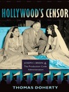 Hollywood's Censor (eBook): Joseph I. Breen & the Production Code Administration