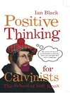 Positive Thinking for Calvinists (eBook): The School of Soft Knox