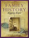 Family History (eBook): Digging Deeper