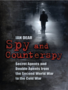 Spy and Counter-Spy (eBook): Espionage During the Second World War