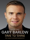 Gary Barlow (eBook): Time to Shine—The Unauthorised Biography