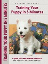 Training Your Puppy in 5 Minutes (eBook): A Quick, Easy and Humane Approach
