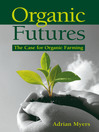 Organic Futures (eBook): The Case for Organic Farming