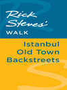 Rick Steves' Walk (eBook): Istanbul Old Town Backstreets