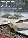 Zen Gardens (eBook): The Complete Works of Shunmyo Masuno, Japan's Leading Garden Designer
