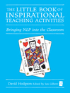 The Little Book of Inspirational Teaching Activities (eBook): Bringing NLP into the Classroom