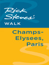 Rick Steves' Walk (eBook): Champs-Elysées, Paris