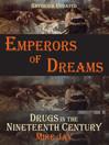 Emperors of Dreams (eBook): Drugs in the 19th c