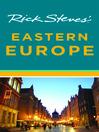 Rick Steves' Eastern Europe (eBook)