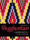 Veggiestan (eBook): A Vegetable Lover's Tour of the Middle East