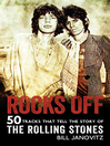 Rocks Off (eBook): 50 Tracks That Tell the Story of the Rolling Stones