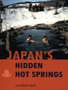 Japan's Hidden Hot Springs (eBook)