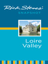 Rick Steves' Snapshot Loire Valley (eBook)