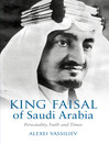 King Faisal (eBook): Personality, Faith and Times