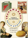 Trademarked (eBook): A History of Well-Known Brands, from Airtex to Wright's Coal Tar