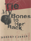 Tie My Bones to Her Back (eBook): A Novel