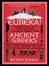 Eureka! (eBook): Everything You Ever Wanted to Know About the Ancient Greeks But Were Afraid to Ask