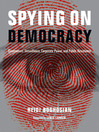 Spying on Democracy (eBook): Government Surveillance, Corporate Power and Public Resistance