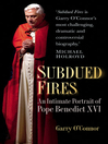 Subdued Fires (eBook): An Intimate Portrait of Pope Benedict XVI