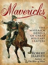 Mavericks (eBook): The Maverick Genius of Great Military Leaders