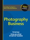 Photography Business (eBook): Entrepreneur's Step by Step Startup Guide