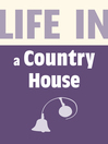 Upstairs & Downstairs (eBook): Life in a Country House