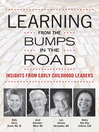 Learning from the Bumps in the Road (eBook): Insights from Early Childhood Leaders