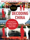Decoding China (eBook): A Handbook for Traveling, Studying, and Working in Today's China