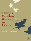 Things Written Randomly in Doubt (eBook)