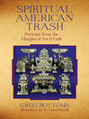 Spiritual American Trash (eBook): Portraits from the Margins of Art and Faith