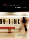 No Time (eBook): Stress and the Crisis of Modern Life