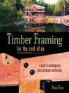 Timber Framing for the Rest of Us (eBook): A Guide to Contemporary Post and Beam Construction