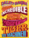 Tippoo Sultan's Incredible White-Man-Eating Tiger Toy-Machine!!! (eBook)